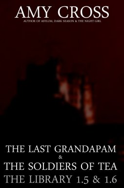 The Last Grandapam and The Soldiers of Tea (The Library 1.5 and 1.6)