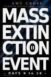 Mass Extinction Event: The Complete Second Series (Days 9 to 16)