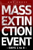 Mass Extinction Event: The Complete First Series