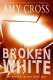 Broken White: The Complete Series