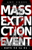 Mass Extinction Event: The Complete Fourth Series (Days 54 to 61)