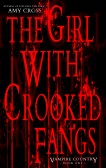 The Girl With Crooked Fangs by Amy Cross