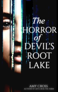 The Horror of Devil's Root Lake by Amy Cross