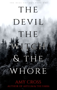 The Devil, the Witch and the Whore by Amy Cross