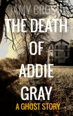 The Death of Addie Gray by Amy Cross