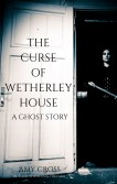 The Curse of Wetherley House by Amy Cross