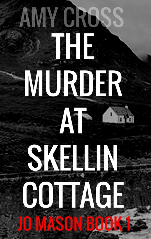 The Murder at Skellin Cottage by Amy Cross
