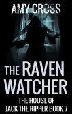 The Raven Watcher The House of Jack the Ripper book 7 by Amy Cross