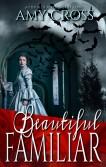 Beautiful Familiar by Amy Cross
