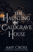 The Haunting of Caldgrave House by Amy Cross